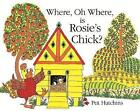 Where, Oh Where is Rosie's Chick? by Pat Hutchins (Hardback, 2015)