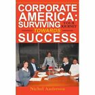 Corporate America: Surviving Your Journey Towards Success by Nichel Anderson (Paperback / softback, 2003)