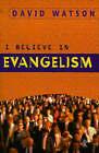 I Believe in Evangelism by David Watson (Paperback, 1979)
