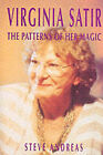 Virginia Satir: the Patterns of Her Magic by Steve Andreas (Paperback, 1991)