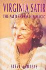 Virginia Satir: the Patterns of Her Magic by Steve Andreas (Paperback, 1991)