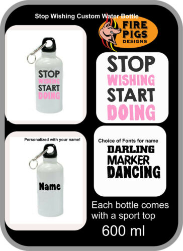 Custom Stop Wishing Water Bottle White Stainless Steel 20oz with your name