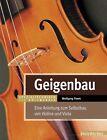 Geigenbau von Wolfgang Fiwek (2013, Gebundene Ausgabe)