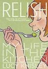 Relish: My Life in the Kitchen by Lucy Knisley (Hardback, 2013)