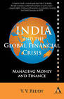India and the Global Financial Crisis: Managing Money and Finance by Y. V. Reddy (Paperback, 2010)