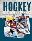 Hockey Record Breakers by Jess Myers (Hardback, 2015)
