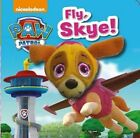 Nickelodeon Paw Patrol Fly, Skye! by Parragon Books Ltd (Board book, 2016)