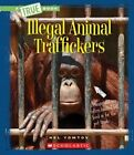 Illegal Animal Traffickers by Nel Yomtov (Hardback, 2016)