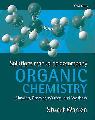 Solutions Manual to Organic Chemistry: Solutiona manual to accompany. Clayden, G