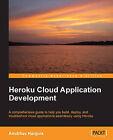 Heroku Cloud Application Development by Anubhav Hanjura (Paperback, 2014)