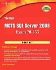 The Real MCTS SQL Server 2008 Exam 70-433 Prep Kit: Database Design by Syngress Media,U.S. (Paperback, 2009)