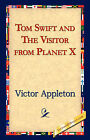 Tom Swift and the Visitor from Planet X by Victor Appleton (Hardback, 2006)
