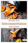 Schwammerlsaison von Wolfgang Pesec (2015, Taschenbuch)