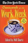 The New York Times Crosswords for the Work Week: 75 Crosswords for Your Coffee Break or Lunch Hour by New York Times (Paperback / softback, 2003)