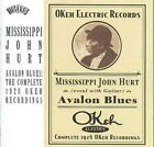 Avalon Blues: The Complete 1928 Okeh Recordings by Mississippi John Hurt (CD, Feb-2008, Legacy)
