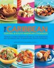The Caribbean, Central & South American Cookbook: Tropical Cuisines Steeped in History: All the Ingredients and Techniques, and 150 Sensational Step-by-step Recipes by Jenni Fleetwood, Marina Filippelli (Hardback, 2014)
