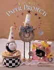 Fanciful Paper Projects: Making Your Own Posh Little Follies by Sandra Evertson (Paperback / softback, 2005)