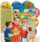 Celebrating Mass by Reverend Thomas J Donaghy (Board book, 2009)