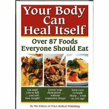 Your Body Can Heal Itself : Over 87 Foods Everyone Should Eat (2008, Hardcover)