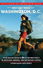 Amc's Best Day Hikes Near Washington, D.C.: Four-Season Guide to 50 of the Best Trails in Maryland, Virginia, and the Nation's Capital by Stephen Mauro, Beth Homicz (Paperback, 2011)