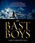 The Bast Boys: A Remarkable Story of the Small-College Professor and the Athletes He Coached on Some of the Best Cross Country and Track Teams in the Nation by Larry W Arrington Edd (Paperback / softback, 2008)