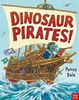 Dinosaur Pirates! by Ms. Penny Dale (Hardback, 2016)