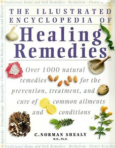 Illustrated-Encylopedia-of-Healing-Remedies-C-Norman-Shealy-MD-Phd-Book