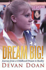 Dream Big!: Journey from a Childhood Dream to Reality by Devan Doan (Paperback, 2010)