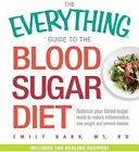 The Everything Guide to the Blood Sugar Diet: Balance Your Blood Sugar Levels to Reduce Inflammation, Lose Weight, and Prevent Disease by Emily Barr (Paperback, 2015)