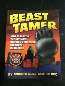 Beast Tamer: How to Master the Ultimate Russian Kettlebell Strength *BRAND NEW*