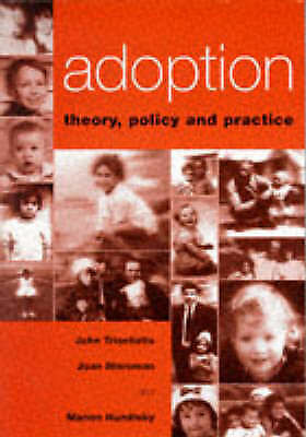 Adoption: Theory, Policy and Practice, Triseliotis, John, Used; Good Book