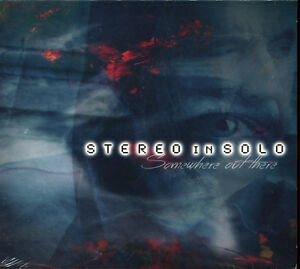 STEREO-IN-SOLO-SOMEWHERE-OUT-THERE-DIGIPACK-CD-ALBUM-NEW-SEALED