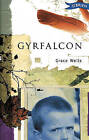 Gyrfalcon by Grace Wells (Paperback, 2002)