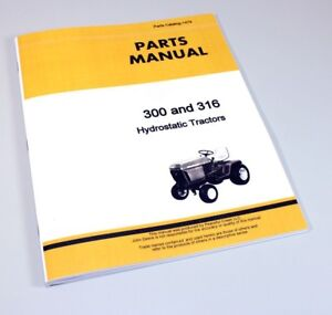Details about PARTS MANUAL JOHN DEERE 300 316 HYDROSTATIC LAWN MOWER GARDEN  TRACTOR CATALOG