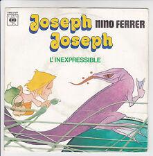 """Nino FERRER Vinyle 45T 7"""" JOSEPH JOSEPH -L'INEXPRESSIBLE -CBS 5754 F Rèduit RARE"""
