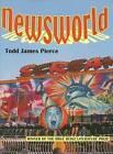 Newsworld by Todd James Pierce (Hardback, 2006)