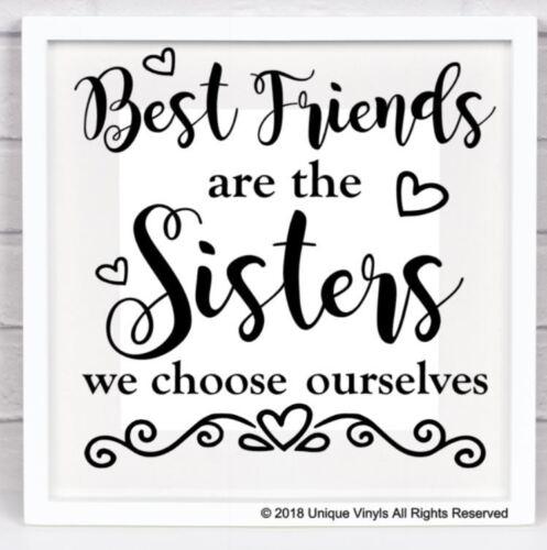 Meilleurs amis sont les soeurs Nous Choisir nous-mêmes-Autocollant Pour Box Frame-À faire soi-même