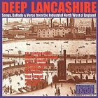 Deep Lancashire by Various Artists (CD, Sep-1997, Topic Records)