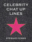 Celebrity Chat-up Lines by Stewart Ferris (Paperback, 2006)