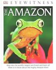 DK Eyewitness Books: The Amazon (Library Edition) by DK Publishing, Tom Jackson, DK (Hardback, 2015)