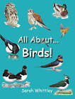 All About Birds by Sarah Whittley (Hardback, 2008)