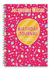 Jacqueline Wilson Birthday Journal by Jacqueline Wilson (Hardback, 2013)