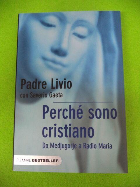 book libro Padre Livio Saverio Gaeta PERCHE'SONO CRISTIANO Medjugorje  (L35)