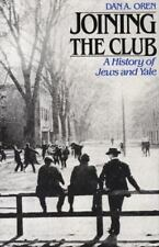 Joining the Club: A History of Jews and Yale (The Yale Scene:-ExLibrary