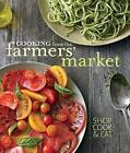 Cooking from the Farmers' Market by Tasha Deserio, Jennifer Maiser, Jodi Liano (Paperback / softback, 2012)