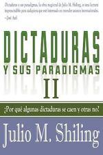 Dictaduras y Sus Paradigmas. Tomo Ii : Por Que unas Dictaduras Se Caen y...