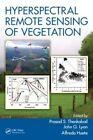 Hyperspectral Remote Sensing of Vegetation 9781439845370 Hardback 2011