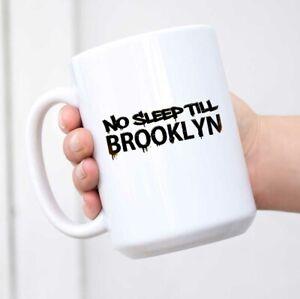 No Sleep Till Brooklyn Graffiti NYC Ceramic Coffee Mug Tea Cup Fun Novelty Gift