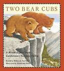 Two Bear Cubs: A Miwok Legend from California's Yosemite Valley by Yosemite Conservancy (Hardback, 2015)