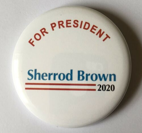 Sherrod Brown 2020 Presidential Hopeful Campaign Button BROWN-704